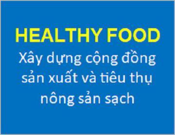 Xây dựng cộng đồng thực phẩm sạch (HEALTHY FOOD)